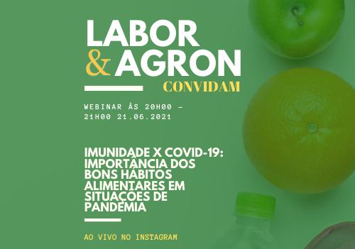 Labor e Agron convidam – Imunidade x COVID-19: Importância dos bons hábitos alimentares em situações de pandemia