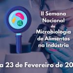 II Semana Nacional da Microbiologia de Alimentos na Indústria